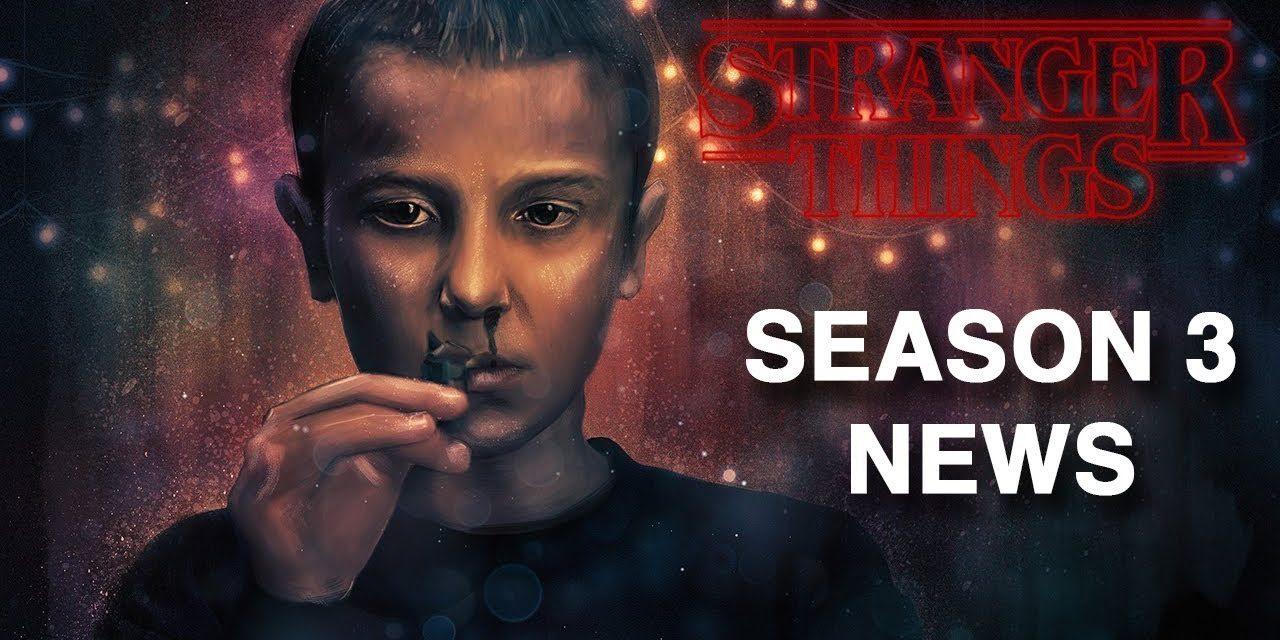 Stranger Things Season 3: The Latest News! | Techie + Gamers